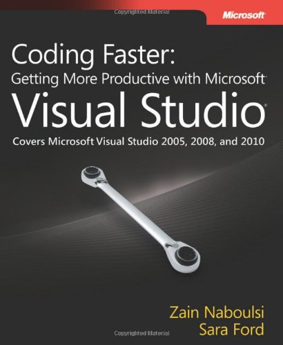 Coding Faster: Getting More Productive with Microsoft® Visual Studio® 0735649928 pdf