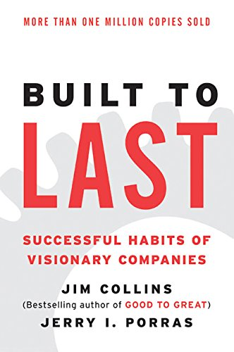 built-to-last-successful-habits-of-visionary-companies-harper-business-essentials