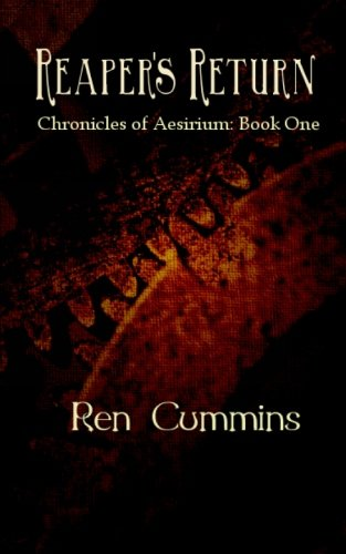 Reaper's Return: Chronicles of Aesirium (Volume 1) by Ren Cummins