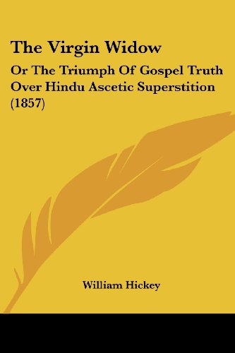 The Virgin Widow: Or the Triumph of Gospel Truth Over Hindu Ascetic Superstition (1857)