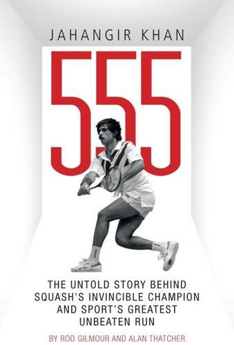 jahangir-khan-555-the-untold-story-behind-squashs-invincible-champion-and-sports-greatest-unbeaten-r