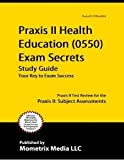 Praxis II Health Education (0550) Exam Secrets Study Guide: Praxis II Test Review for the Praxis II: