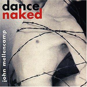 John Mellencamp - Dance Naked (Digit.Remastered) - Zortam Music