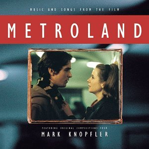 Mark Knopfler - Metroland: Music and Songs from the Film - Zortam Music