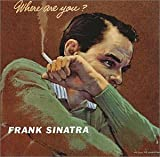 Where Are You Frank Sinatra