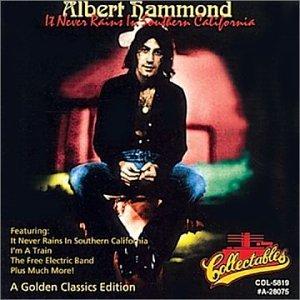 ALBERT HAMMOND - Golden Classics - It Never Rains in Southern California - Zortam Music