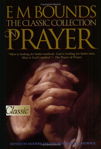 E M Bounds: The Classic Collection on Prayer (Pure Gold Classics)