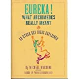 Eureka!: What Archimedes Really Meant and 80 Other Key Ideas Explained (0062700960) by Michael Macrone