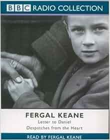 letter to daniel by fergal keane Letter to my father by fergal keane  karan rai letter to my father by fergal keane - monologue - karan rai skip navigation  fergal keane.