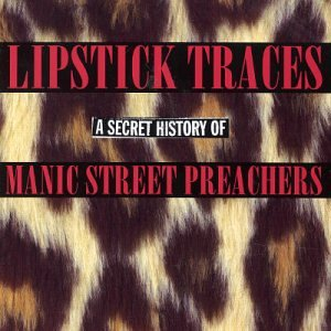 Manic Street Preachers - Lipstick Traces - A Secret History Of - Zortam Music