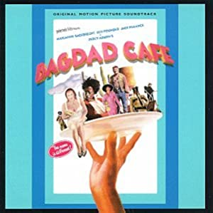 Bagdad Cafe: Original Motion Picture Soundtrack
