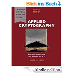 Applied Cryptography: Protocols, Algorithms, and Source Code in C: Protocols, Algorithms and Source Code in C