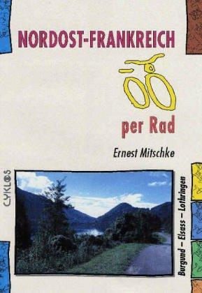 Nordost-Frankreich per Rad. Burgund - Elsass