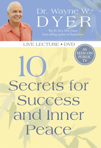 Secrets Inner for and Success 10 Dyer Peace-Wayne