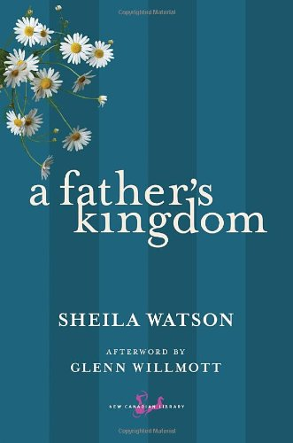 A Father's Kingdom (New Canadian Library)