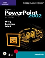 Microsoft PowerPoint Comprehensive Concepts and Techniques by Shelly