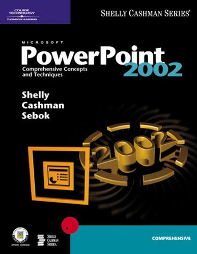 Microsoft PowerPoint 2002: Comprehensive Concepts and Techniques (Shelly Cashman)