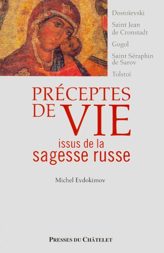 PRECEPTES DE VIE ISSUS DE LA SAGESSE RUSSE