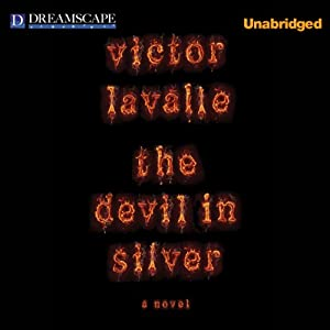 The Devil in Silver | [Victor LaValle]
