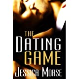 The Dating Game (Erotic Romance Novella) ~ Jessica Morse