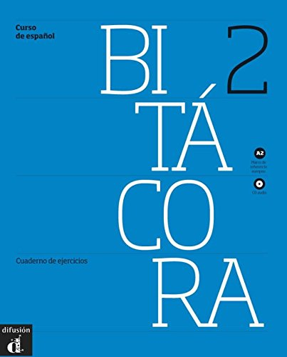 Bitacora 2 - Cuaderno de ejercicios + CD - Nivel A2 (Ele- Texto Espanol) (Spanish Edition)