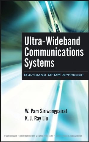 Ultra-Wideband Communications Systems: Multiband OFDM Approach (Wiley Series in Telecommunications & Signal Processi
