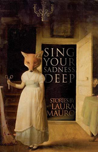 Sing Your Sadness Deep [Mauro, Laura] (Tapa Blanda)