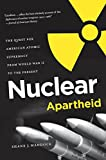Shane J Maddock Nuclear Apartheid: The Quest for American Atomic Supremacy from World War II to the Present