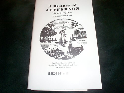 A History of Jefferson, Marion County, Texas 1836-1936