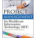 img - for [ Project Management for Healthcare Information Technology ] BY Coplan, Scott ( Author ) ON Feb-01-2011 Paperback book / textbook / text book