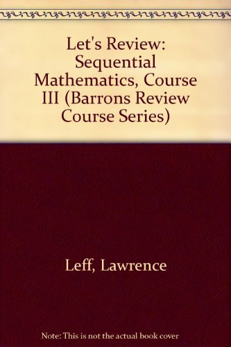 Let's Review: Sequential Mathematics, Course III (Barrons Review Course Series)