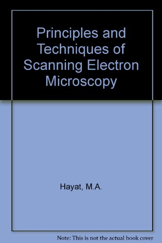 Principles And Techniques Of Scanning Electron Microscopy: Biological Applications, Vol. 2
