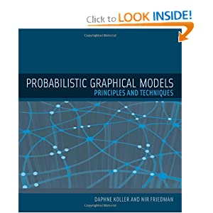 Probabilistic Graphical Models: Principles and Techniques (Adaptive Computation and Machine Learning series) Daphne Koller