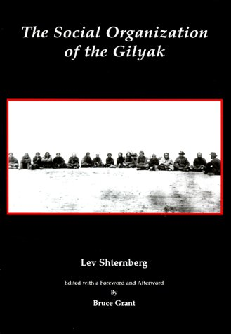 The Social Organization of the Gilyak (Anthropological Papers of the American Museum of Natural History)