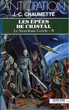 Jean-christophe Chaumette - Le neuvième cercle 5 (édition fleuve noir) - les épées de cristal