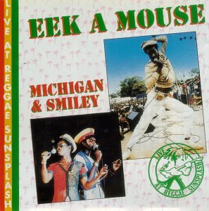 Eek-A-Mouse - Live At Reggae Sunsplash - Zortam Music