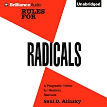 Rules for Radicals: A Practical Primer for Realistic Radicals Audiobook by Saul D. Alinsky Narrated by Scott Lange