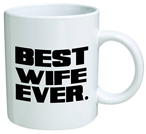 """Go Banners """"Best Wife Ever"""", 7476 Coffee Mug - 11 Oz Mug - Quote, Quotes, Text, Inspirational And Motivational, Valentine, Office, Gift,"""