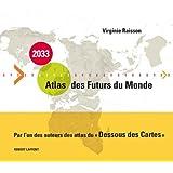 2033, Atlas des futurs du mondepar Virginie Raisson