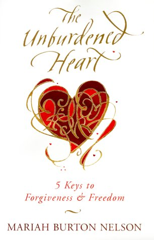 The Unburdened Heart: 5 Keys to Forgiveness and Freedom PDF