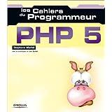 Les Cahiers du programmeur : PHP5par St�phane Mariel