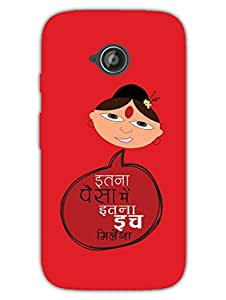 Itna Paise Main - Bai - Hard Back Case Cover for Moto E2 - Superior Matte Finish - HD Printed Cases and Covers