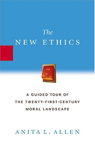 The New Ethics: A Guided Tour of the Twenty-First Century Moral Landscape