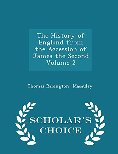 The History of England from the Accession of James the Second  Volume 2 - Scholar's Choice Edition