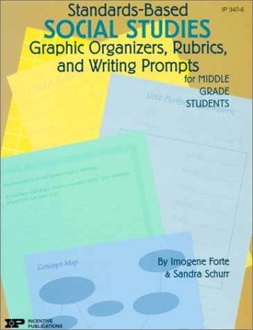 Standards-Based Social Studies: Graphic Organizers, Rubrics, and Writing Prompts for Middle Grade Students