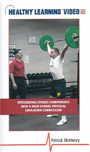 Integrating Fitness Components into a High School Physical Education Curriculum [VHS]