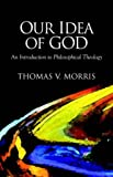 Our Idea of God (1573831018) by Morris, Thomas V.