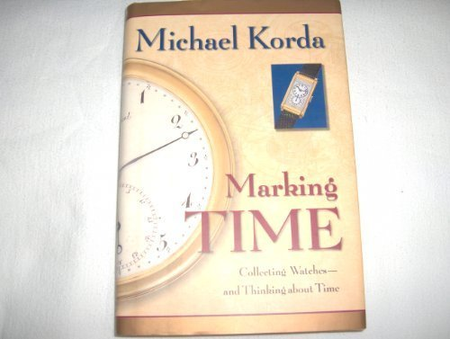 Marking Time: Collecting Watches and Thinking about Time