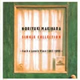 NORIYUKI MAKIHARA SINGLE COLLECTION〜Such a Lovely Place 1997-1999〜