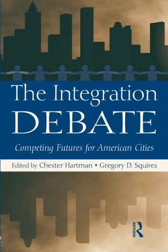 The Integration Debate: Competing Futures For American...